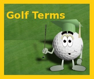The Beginners Guide to Golf Lingo